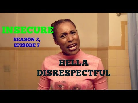 "Disrespectful Moments from Insecure episode ""Hella Disrespectful"""